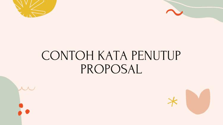 Contoh Kata Penutup Proposal