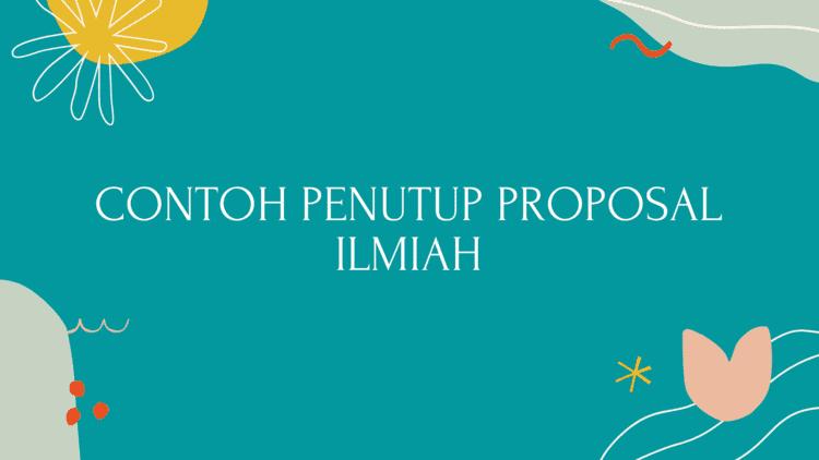 Contoh Penutup Proposal Ilmiah