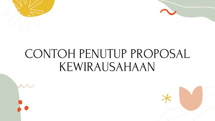 Contoh Penutup Proposal Kewirausahaan