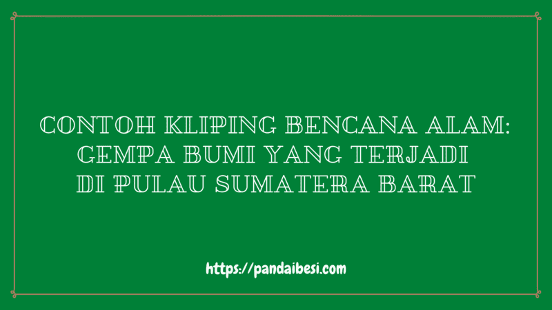 Contoh Kliping Bencana Alam_ Gempa Bumi Yang Terjadi Di Pulau Sumatera Barat