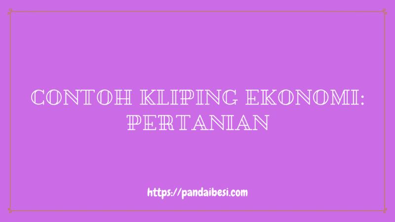 Contoh Kliping Ekonomi_ Pertanian