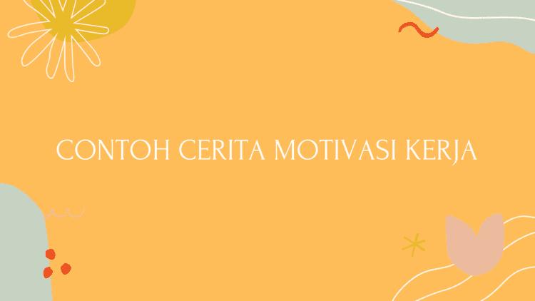 Contoh Cerita Motivasi Kerja