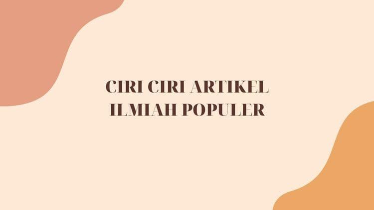 CIRI CIRI ARTIKEL ILMIAH POPULER