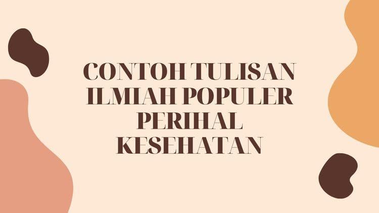 CONTOH TULISAN ILMIAH POPULER PERIHAL KESEHATAN