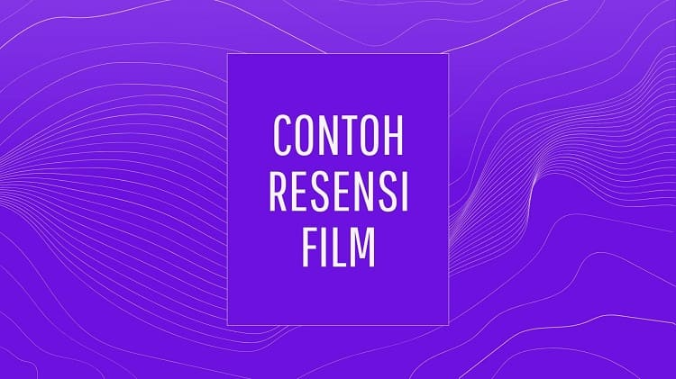 CONTOH RESENSI FILM TERBARU